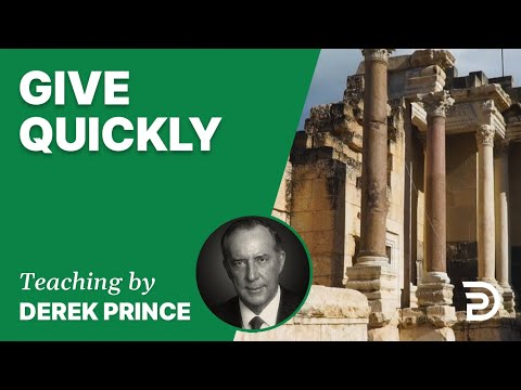 Give Quickly 20/7 - A Word from the Word - Derek Prince