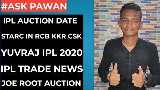 #Ask Pawan - IPL Auction Date,Starc In RCB,KKR,CSK,Yuvraj In IPL 2020,IPL Trade News,RCB Captain