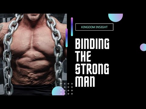 Binding the Strong Man - the War is On