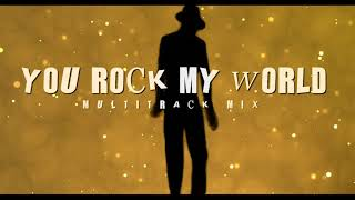 You Rock My World (Multitrack Mix)