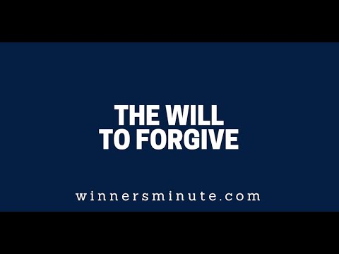 The Will to Forgive  The Winner's Minute With Mac Hammond