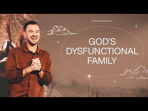 Gods Dysfunctional Family  Rich Wilkerson Jr.