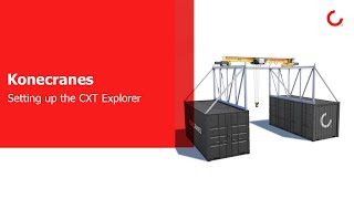 Setting up the Konecranes CXT Explorer