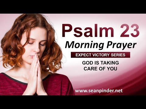 God is TAKING CARE of You - PSALM 23 - Morning Prayer