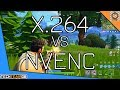 X264 vs NVENC | Streaming and Gaming | FORTNITE