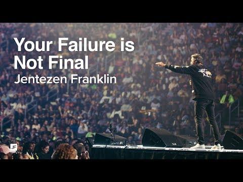 Your Failure is not Final  Jentezen Franklin