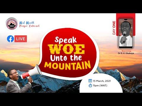 SPEAK WOE UNTO THE MOUNTAIN DAY 1  MID-MONTH PRAYER RAIN - MAR 15TH 2021  DR D.K OLUKOYA