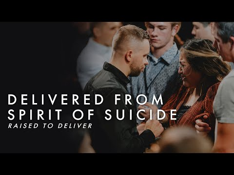 Delivered from Spirit of Suicide  Raised to Deliver