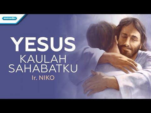 Yesus Kaulah Sahabatku - Ir. Niko (with lyric)