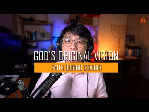 GOD'S ORIGINAL VISION Faith During Covid-19
