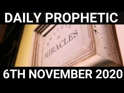 Daily Prophetic 6 November 2020 7 of 12 Subscribe for Daily Prophetic Words