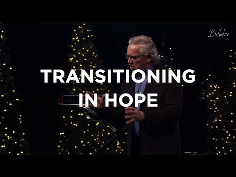 Transitioning in Hope (Olive Heiligenthal)  Bill Johnson  Bethel Church