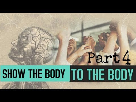 Show The Body To The Body - Part 4