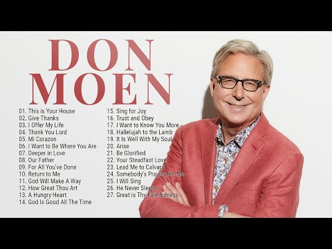 Best of Don Moen Nonstop Praise and Worship Music Playlist