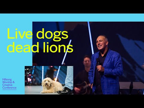Live Dogs & Dead Lions  Brian Houston  Hillsong Worship & Creative Conference 2017