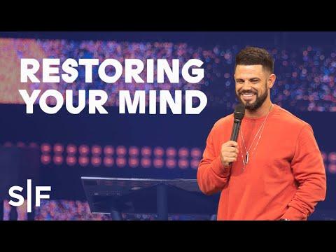 Restoring Your Mind  Steven Furtick