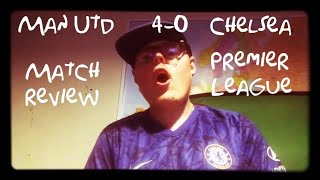 Man United 4-0 Chelsea || not good enough || but we are in a transitional period || match review