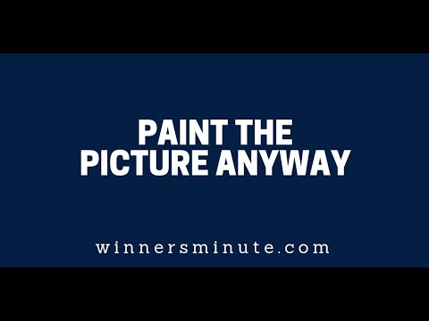 Paint the Picture Anyway  The Winner's Minute With Mac Hammond