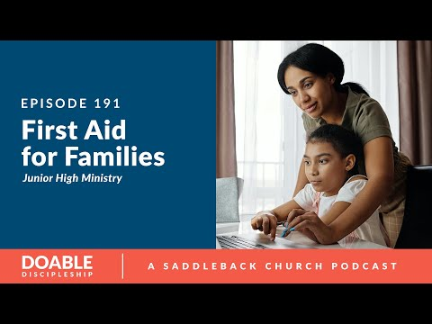 Episode 191: First Aid For Families: Junior High Ministry (JHM)