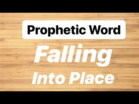 Prophetic Word: Fall into Place