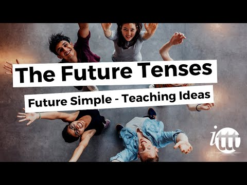English Grammar - Future Simple - Teaching Ideas 2 - English Teaching Certification