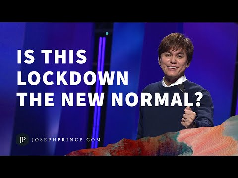 Is This Lockdown The New Normal?  Joseph Prince