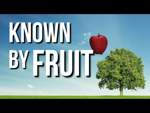 Known by Fruit