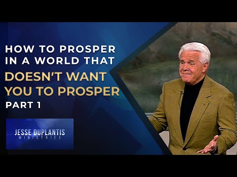 How To Prosper In A World That Doesnt Want You To Prosper, Part 1  Jesse Duplantis