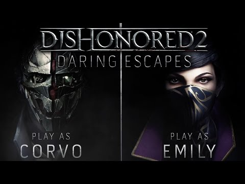 Dishonored 2 - Daring Escapes Trailer - UCbu2SsF-Or3Rsn3NxqODImw