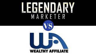 LEGENDARY MARKETER VS. WEALTHY AFFILIATE - (WHICH ONE IS BETTER?)