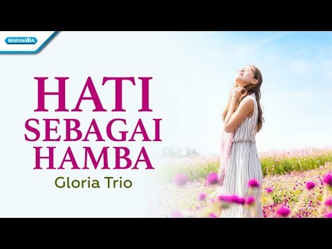 Hati Sebagai Hamba - Gloria Trio (with lyric)