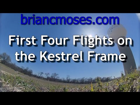 First Four Flights on my Kestrel Micro Frame - UCaDuzCtWTdH9GQxeqxsRmKg
