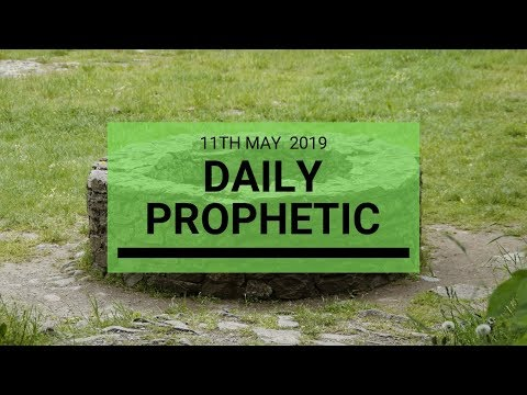Daily Prophetic Message 11 May 2019