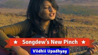 Viidhii Upadhyay - Tu Chul | New Pinch  - songdew , Blues_n_RnB