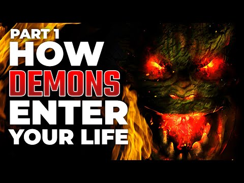 How Demons Come In (Part 1)
