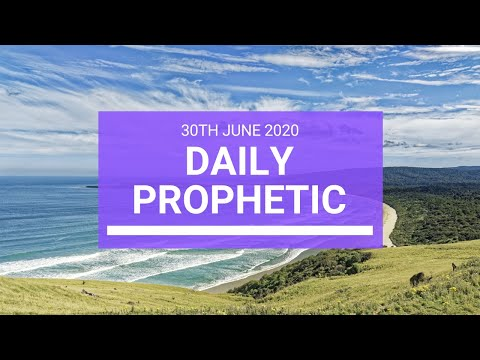 Daily Prophetic 30 June 2020 6 of 7