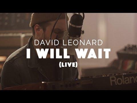 David Leonard - I Will Wait (Official Live Video)