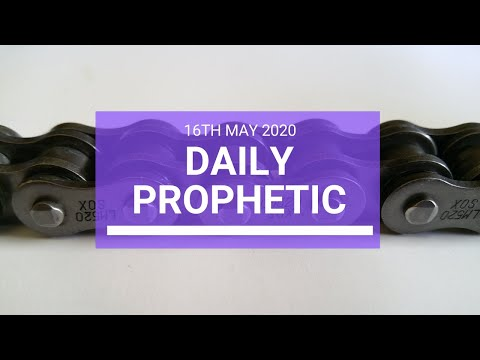 Daily Prophetic 16 May 4 of 5