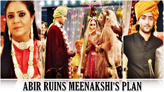 YRHPK | *Breaking News* Kuhu-Kunal Finally Married | Abir ruins Meenakshi's plan | Shaheer Sheikh