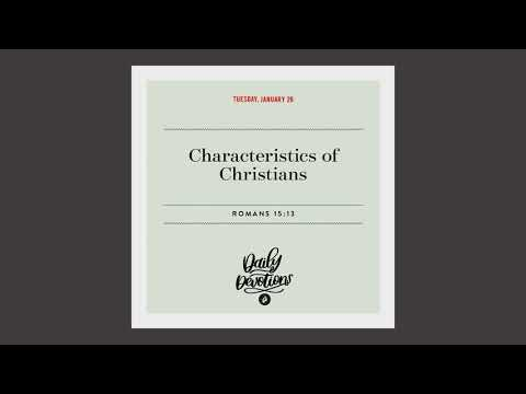 Characteristics of Christians  Daily Devotional
