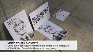 China confirms arrest of Hong Kong British consulate worker