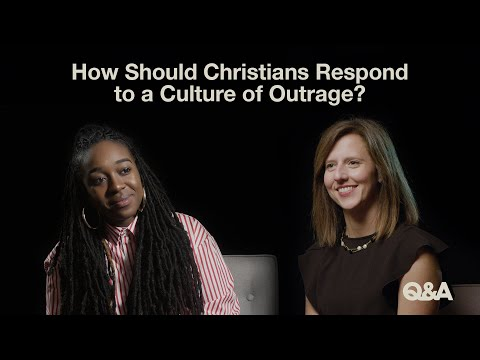 How Should Christians Respond to a Culture of Outrage?