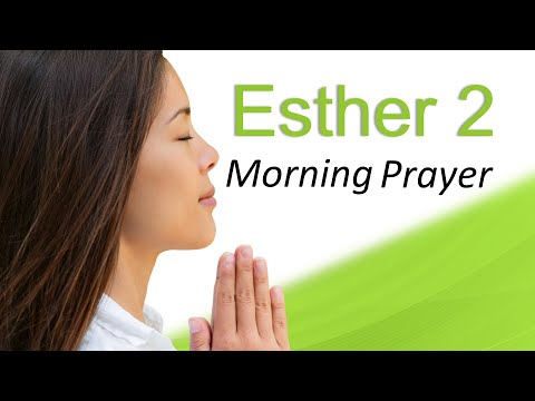 GOD IS MAKING A WAY FOR YOU - ESTHER 2 - MORNING PRAYER