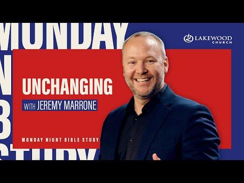 Unchanging  Pastor Jeremy Marrone