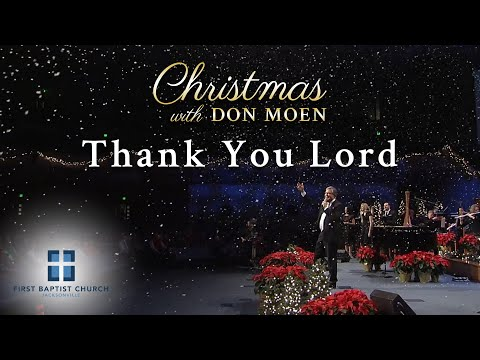 Don Moen - Thank You Lord (Live)  First Baptist Jacksonville 2015/12/20