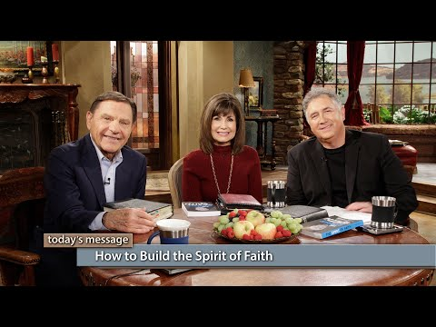 How to Build the Spirit of Faith