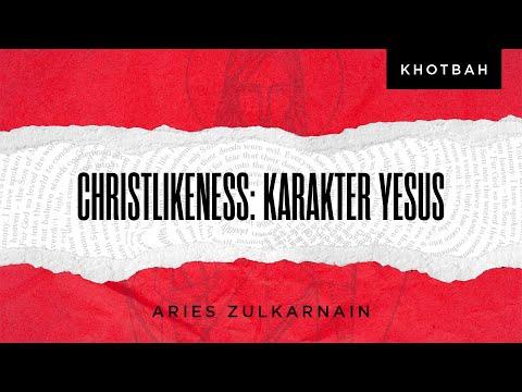 Aries Zulkarnain: Christlikeness : Karakter Yesus