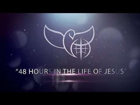 48 Hours in the Life of Jesus
