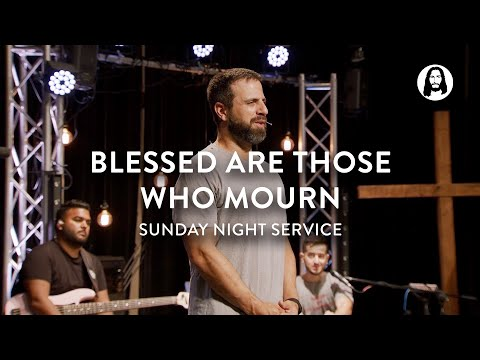 Blessed are Those Who Mourn  Michael Koulianos  Sunday Night Service