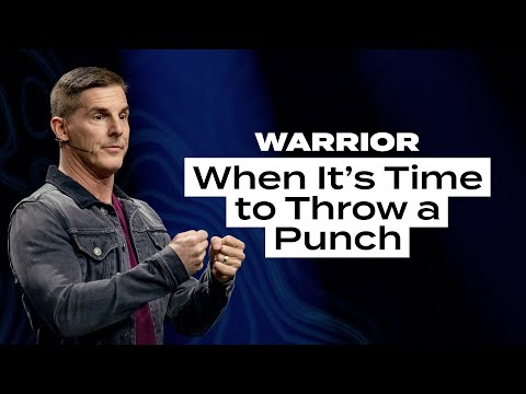 When Its Time to Throw a Punch - Warrior